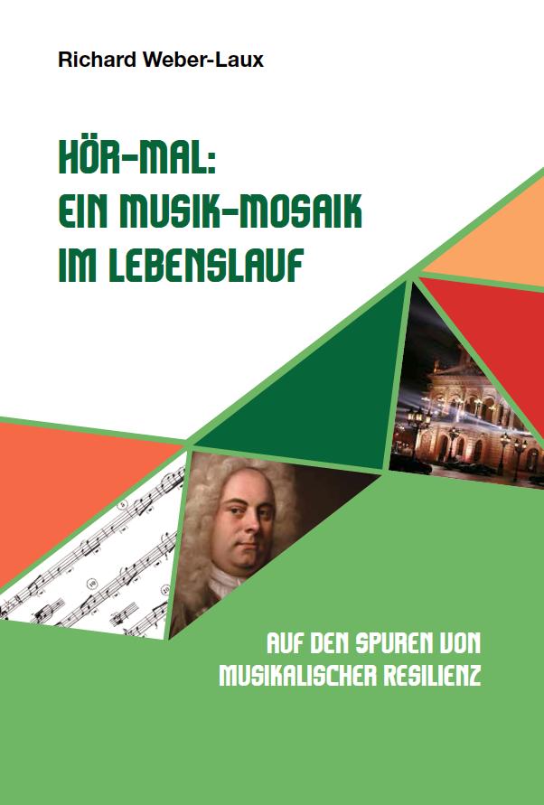Richard Weber-Laux - Hör-Mal: Ein Musik-Mosaik im Lebenslauf